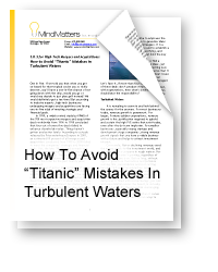 "How To Avoid ""Titanic"" Mistakes In Turbulent Waters"