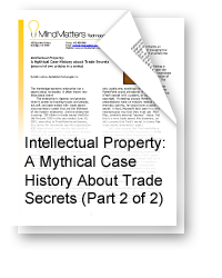 Intellectual Property: A Mythical Case History About Trade Secrets (Part 2)