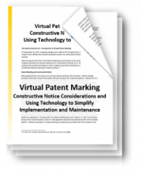 Virtual Patent Marking – Constructive Notice Considerations and Using Technology to Simplify Implementation and Maintenance